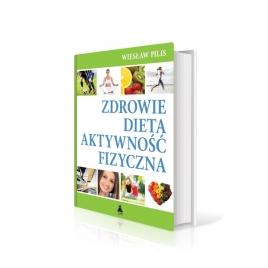 Zdrowie, dieta, aktywność fizyczna (W. Pilis)
