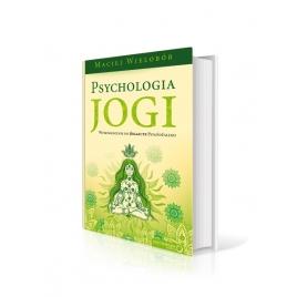 Psychologia jogi. Wprowadzenie do Jogasutr Patańdźalego (M. Wielobób)