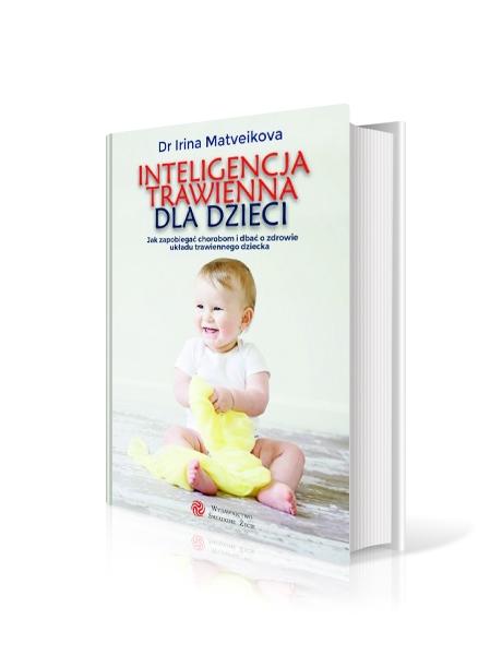 """""""Inteligencja trawienna dla dzieci"""" Dr Irina Matveikova"""