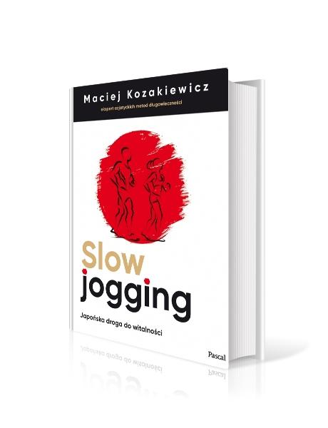 """""""Slow jogging"""" Japońska droga do witalności, Maciej Kozakiewicz"""